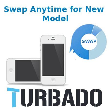Swap with Turbado anytime
