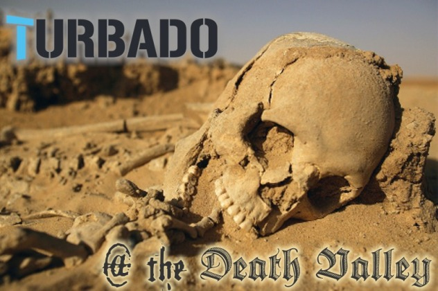 turbado at the valley of death